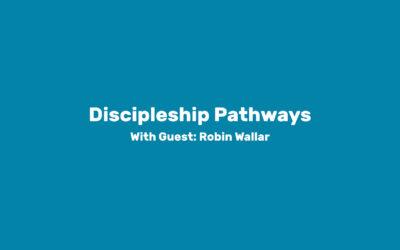 Module 3: Discipleship Pathways