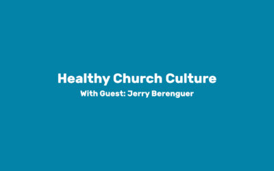 Module 3: Healthy Church Culture