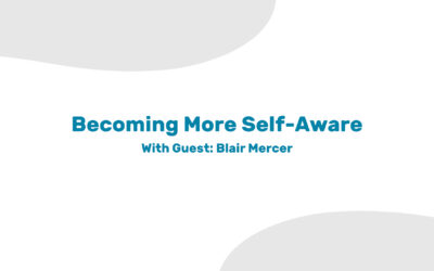Becoming More Self-Aware as a Leader
