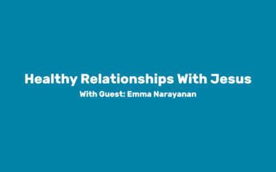 Module 1: Healthy Relationships with Jesus