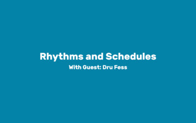 Module 3: Rhythms and Schedules