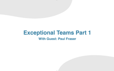 Exceptional Teams Part 1