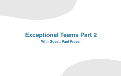 Exceptional Teams Part 2